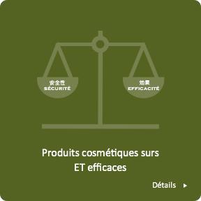 Produits cosmétiques surs ET efficaces